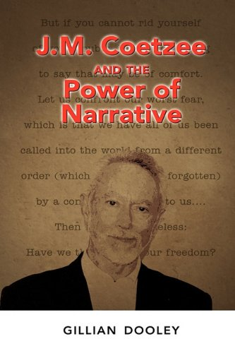 J.M. Coetzee and the Power of Narrative by Cambria Press
