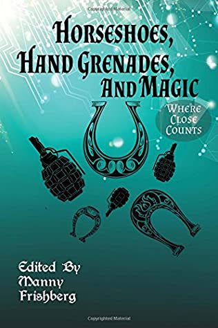 book cover of Horseshoes, Hand Grenades, and Magic: Where Close Counts