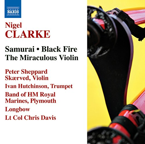 Clarke, N.: Samurai / Black Fire / The Miraculous (Black Jazz Violin)