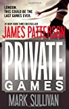 Private Games, James Patterson and Mark Sullivan, 1455513024