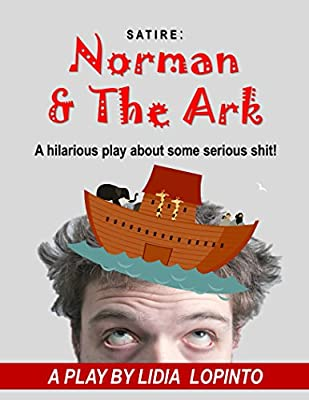Norman & The Ark: A Hillarious Play about some Serious Shit