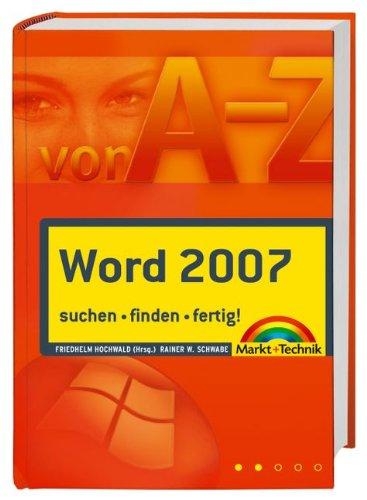 Word 2007 A-Z über 400 Lösungen - suchen - finden - fertig!