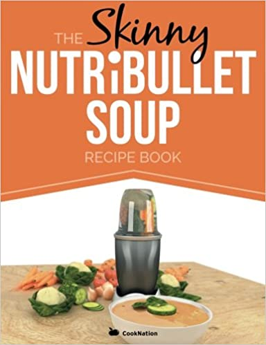 The skinny nutribullet soup recipe book delicious quick easy the skinny nutribullet soup recipe book delicious quick easy single serving soups pasta sauces for your nutribullet all under 100 200 forumfinder Gallery