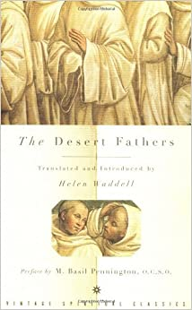 The Desert Fathers [1998] (Author) Helen Waddell, Basil Pennington
