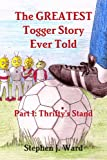 The GREATEST Togger Story Ever Told - Part 1: Thrifty's Stand, Stephen J. Ward, 1446130606