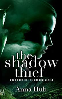 The Shadow Thief: Second Edition (The Shadow Series Book 4) by [Hub, Anna]