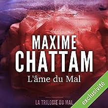 L'âme du mal (La trilogie du mal 1) | Livre audio Auteur(s) : Maxime Chattam Narrateur(s) : Véronique Groux de Miéri, Hervé Lavigne