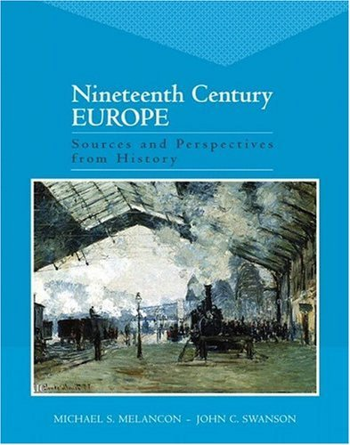 Nineteenth Century Europe: Sources and Perspectives from History [Paperback] [2006] (Author) Michael S. Melancon, John C. Swanson PDF
