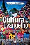 Cultura e Evangelho. O Lugar da Cultura no Plano de Deus