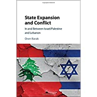 State Expansion and Conflict: In and between Israel/Palestine and Lebanon