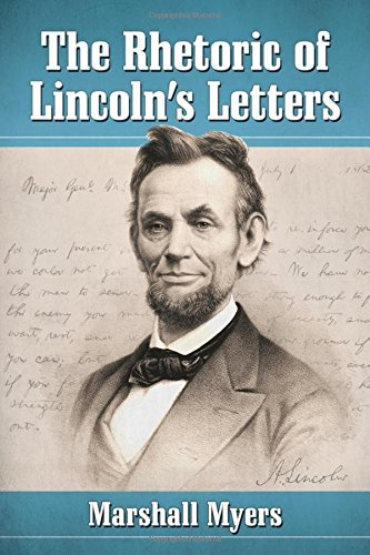 The Rhetoric of Lincoln's Letters by McFarland