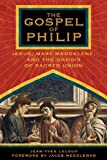 img - for The Gospel of Philip: Jesus, Mary Magdalene, and the Gnosis of Sacred Union book / textbook / text book