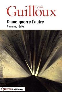 D'une guerre l'autre : romans, récits : CD 1, Guilloux, Louis