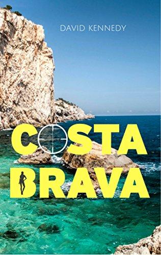Costa Brava: A gripping crime thriller set on the Mediterranean coast by [Kennedy, David]