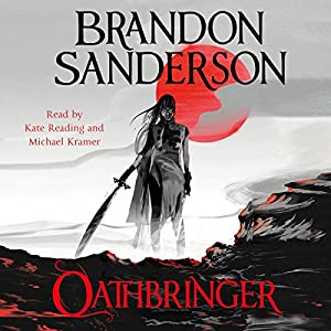 Oathbringer: The Stormlight Archive, Book Three Audiobook by Brandon Sanderson Narrated by Michael Kramer, Kate Reading