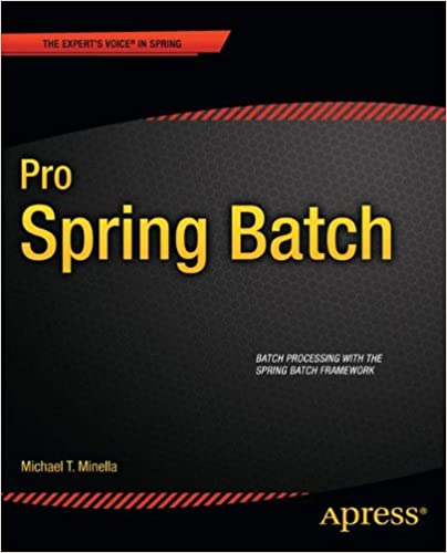 Pro Spring Batch Experts Voice
