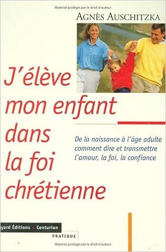 Livres gratuits J'élève mon enfant dans la foi chrétienne pdf ebook