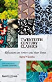 Twentieth Century Classics : Reflections on Writers and Their Times, Wijesinha, Rajiva, 9382264876