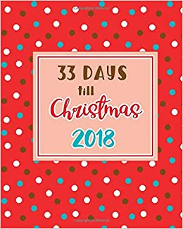 Days Till Christmas Uk.33 Days Till Christmas 2018 Daily Planner For The Holiday