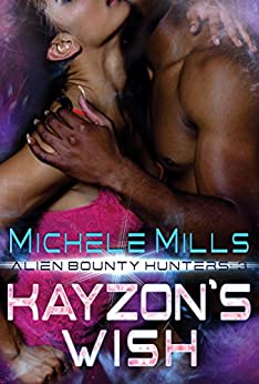 Kayzon's Wish (Alien Bounty Hunters Book 3) by [Mills, Michele]