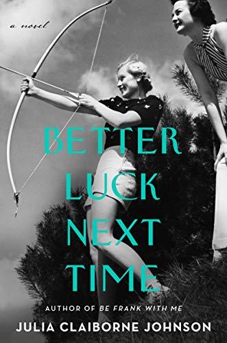 Book Cover: Better Luck Next Time: A Novel