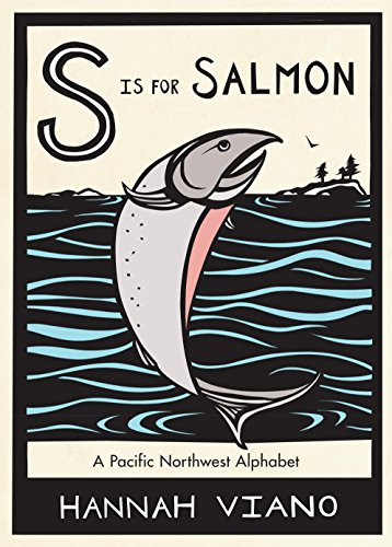 S Is for Salmon: A Pacific Northwest Alphabet - Pacific Salmon