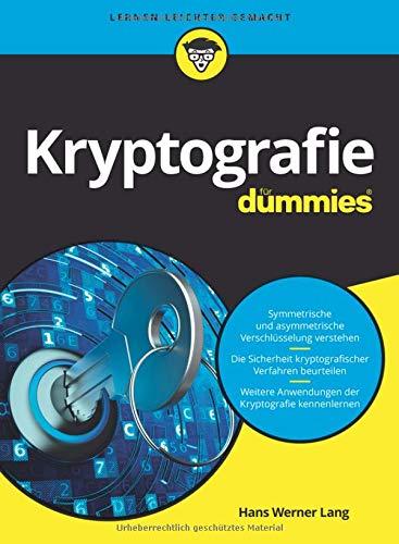 Kryptografie für Dummies Taschenbuch – 15. August 2018 Hans Werner Lang Kryptografie für Dummies Wiley-VCH 352771457X
