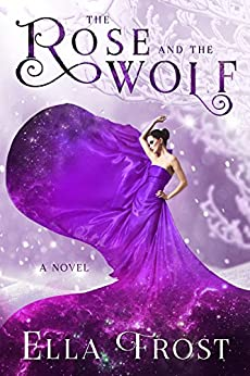 The Rose and the Wolf (The Rose Saga Book 2)