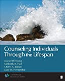 Counseling Individuals Through the Lifespan, Wong, Daniel W. and Hall, Kimberly (Kim) R., 1452217947