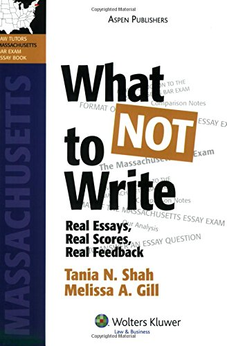 What NOT To Write: Real Essays, Real Scores, Real Feedback. Massachusetts Bar Exam Essay Book (Bar Review Series)