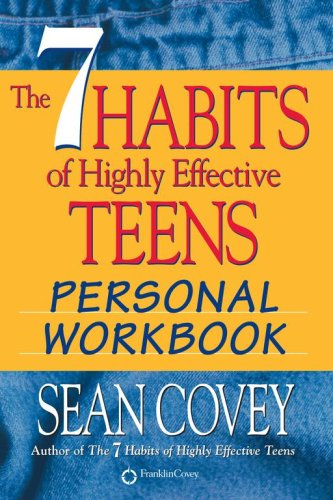 The 7 Habits of Highly Effective Teens: Personal Workbook (The 7 Habits Of Highly Effective Teens Review)