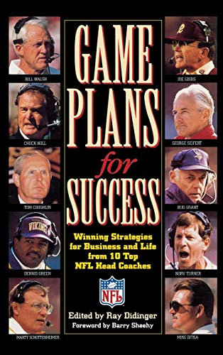 Game Plans for Success: Winning Strategies for Business and Life from 10 Top NFL Head Coaches