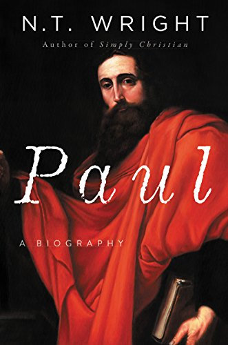 Paul: A Biography by [Wright, N. T.]