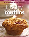 Healthy and Delicious Muffins (Healthy eating: more taste, less fat)