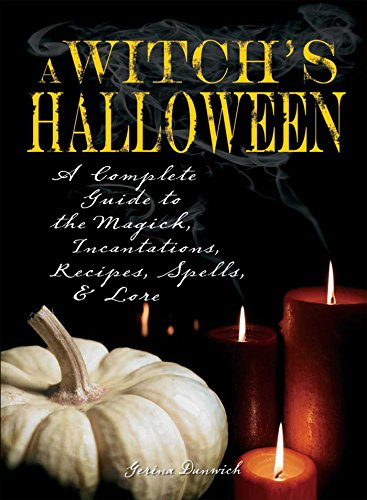 Witch's Halloween: A Complete Guide to the Magick, Incantations, Recipes, Spells, and Lore]()
