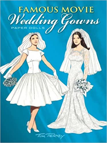 Famous Movie Wedding Gowns Paper Dolls: Tom Tierney: 9780486458007 ...