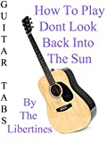 How To Play Dont Look Back Into The Sun By The Libertines - Guitar Tabs
