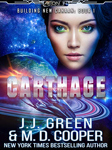 carthage a space opera colonization adventure aeon 14 building new canaan book 1