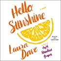 Hello, Sunshine Audiobook by Laura Dave Narrated by Joy Osmanski