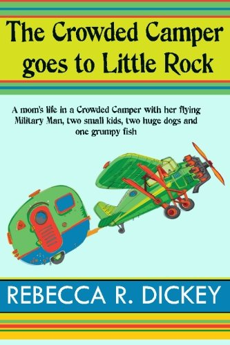 The Crowded Camper goes to Little Rock (Volume 1) pdf