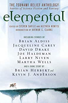 Elemental: The Tsunami Relief Anthology: Stories of Science Fiction and Fantasy by [Savile, Steven, Kontis, Alethea]
