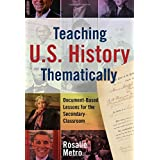 Teaching U.S. History Thematically: Document-Based Lessons for the Secondary Classroom