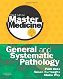img - for Master Medicine: General and Systematic Pathology, 3e book / textbook / text book