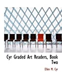 Cyr Graded Art Readers, Book, Ellen M. Cyr, 0554804271