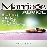 Marriage Advice: How to Build a Healthy, Happy and Strong Marriage | Emily Help