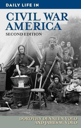 Daily Life in Civil War America, 2nd Edition (Daily Life Through History)