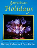 American Holidays: Exploring Traditions, Customs, and Backgrounds