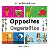 My First Bilingual Book-Opposites (English-German), Milet Publishing Staff, 1840597372