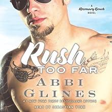 Rush Too Far Audiobook by Abbi Glines Narrated by Sebastian York