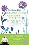 """Afficher """"Reconquérir le moment présent... et votre vie"""""""